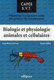 Jean-Pierre Cornec et André Gilles - Biologie et physiologie animales et cellulaires - Préparation aux épreuves orales des concours de l'enseignement.