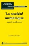 Jean-Pierre Corniou - La société numérique - Regards et réflexions.