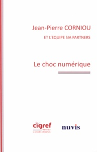 Jean-Pierre Corniou - Le choc numérique.