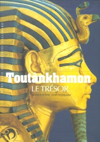 Jean-Pierre Corteggiani - Toutânkhamon - Le trésor.