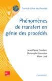 Jean-Pierre Couderc et Christophe Gourdon - Phénomènes de transfert en génie des procédés.
