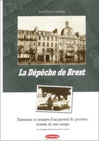 Jean-Pierre Coudurier et Pierre Le Bris - La Dépêche de Brest - Naissance et avatars d'un journal de province témoin de son temps.