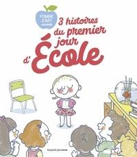 Ella Bailey et Jean-Pierre Courivaud - 3 histoires du premier jour d'école.