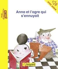 Merel Eyckerman et Jean-Pierre Courivaud - Anna et l'ogre qui s'ennuyait.