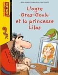Jean-Pierre Courivaud et Eric Gasté - L'ogre Gras-Goulu et la princesse Lilas.