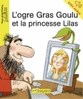 Jean-Pierre Courivaud - L'ogre Gras-Goulu et la princesse Lilas.