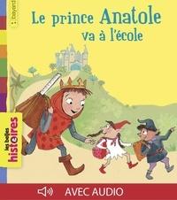 Bridget Strevens et Jean-Pierre Courivaud - Le prince Anatole va à l'école.