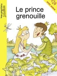 Joëlle Dreidemy et Jean-Pierre Courivaud - Le prince grenouille.