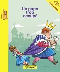 Pieter FANNES et Jean-Pierre Courivaud - Un papa trop occupé.