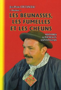 Jean-Pierre Coutanceau - Les beunasses, les fumelles et les cheuns - Histoires et poèmes en Saintongeais.