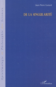Jean-Pierre Coutard - De la singularité.