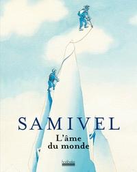 Jean-Pierre Coutaz et Yves Paccalet - Samivel - L'âme du monde.