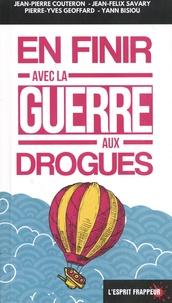 Jean-Pierre Couteron et Pierre-Yves Geoffard - En finir avec la guerre aux drogues.