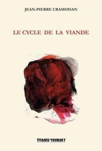 Jean-Pierre Cramoisan - Le cycle de la viande.