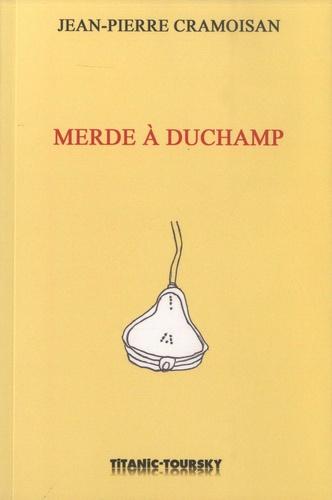 Merde à Duchamp