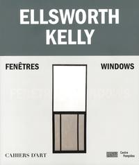 Jean-Pierre Criqui et Yve-Alain Bois - Ellsworth Kelly : Fenêtres.