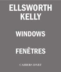 Jean-Pierre Criqui - Ellsworth Kelly - Fenêtres.