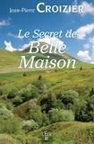 Jean-Pierre Croizier - Le Secret de Belle-Maison.