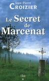 Jean-Pierre Croizier - Le Secret de Marcenat.