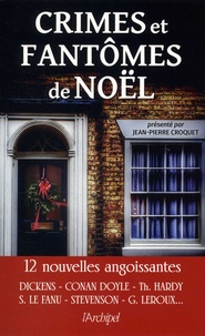 Jean-Pierre Croquet et Charles Dickens - Crimes et fantômes de Noël - Anthologie.