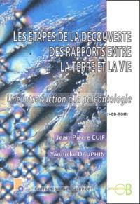 Jean-Pierre Cuif et Yannicke Dauphin - Les étapes de la découverte des rapports entre la terre et la vie - Une introduction à la paléontologie. 1 Cédérom