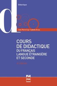 Jean-Pierre Cuq et Isabelle Gruca - Cours de didactique du français langue étrangère et seconde.
