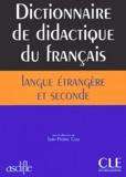 Jean-Pierre Cuq et  Collectif - Dictionnaire de didactique du français langue étrangère et seconde.