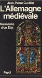 Jean-Pierre Cuvillier - L'Allemagne médiévale Tome 1 - Naissance d'un État, VIII-XIIIe siècles.