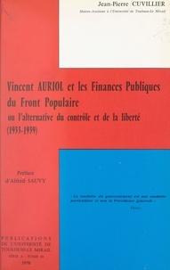 Jean-Pierre Cuvillier et Alfred Sauvy - Vincent Auriol et les finances publiques du Front populaire - Ou l'alternative du contrôle et de la liberté (1933-1939).