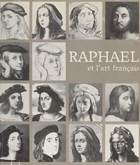 Jean-Pierre Cuzin et Jacques Thuillier - Raphaël et l'art français - Galeries nationales du Grand Palais, Paris, 15 novembre 1983-13 février 1984.