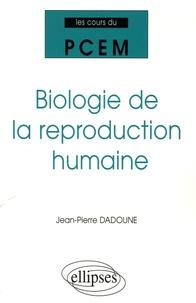 Jean-Pierre Dadoune - Biologie de la reproduction humaine.