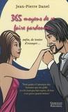 Jean-Pierre Danel - 365 moyens de se faire pardonner (enfin, de tenter d'essayer...).