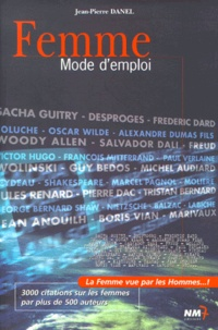 Jean-Pierre Danel - Femme. - Mode d'emploi.