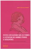 Jean-Pierre Danel - Petites explications sur les femmes à l'attention des hommes perdus et désespérés - Près de 2700 citations sur les femmes par plus de 800 auteurs.