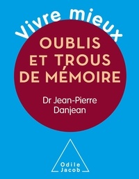 Oublis et trous de mémoires - Jean-Pierre Danjean |