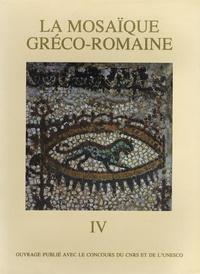 Jean-Pierre Darmon et Alain Rebourg - La mosaïque gréco-romaine.