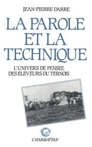 Jean-Pierre Darré - La parole et la technique - L'univers de pensée des éleveurs du Ternois.