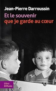 Jean-Pierre Darroussin - Et le souvenir que je garde au coeur.
