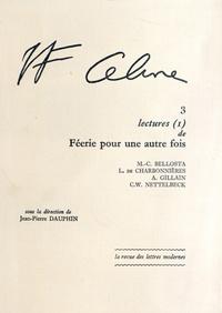 Jean-Pierre Dauphin - Louis-Ferdinand Céline - Tome 3, Lectures (1) de Féerie pour une autre fois.