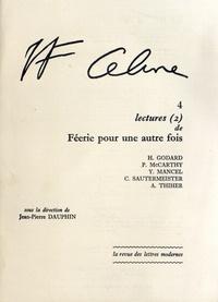 Jean-Pierre Dauphin - Louis-Ferdinand Céline - Tome 4, Lectures (2) de Féerie pour une autre fois.