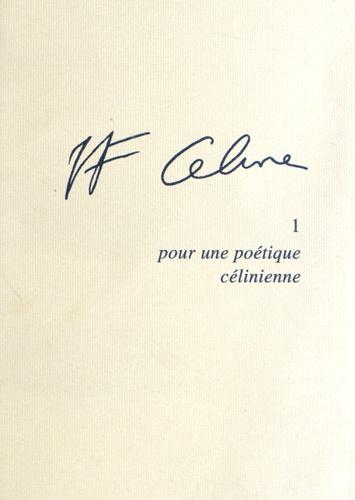 Jean-Pierre Dauphin - Pour une poétique célinienne.
