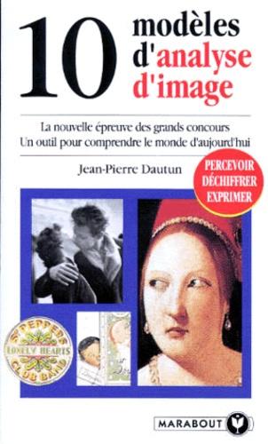 Jean-Pierre Dautun - 10 modèles d'analyse d'image.
