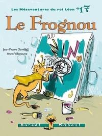 Jean-Pierre Davidts et Anne Villeneuve - Les Mésaventures du roi Léon  : Le Frognou - Les Mésaventures du roi Léon n. 17.
