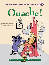 Jean-Pierre Davidts et Anne Villeneuve - Les Mésaventures du roi Léon  : Ouache ! - Les Mésaventures du roi Léon n. 16.