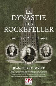 Jean-Pierre Daviet - La dynastie des Rockefeller.