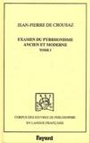 Jean-Pierre de Crousaz - Examen du Pyrrhonisme ancien et moderne - Tome 1, 1733.