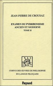 Jean-Pierre de Crouzas - Examen du pyrrhonisme ancien et moderne - Volume 2.