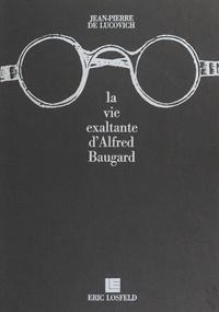 Jean-Pierre de Lucovich et Claude Chabrol - La vie exaltante d'Alfred Baugard.