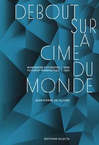 Deedr.fr Debout sur la cime du monde - Manifestes futuristes 1909-1924, édition bilingue français-anglais Image