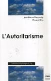 Jean-Pierre Deconchy et Vincent Dru - L'Autoritarisme.